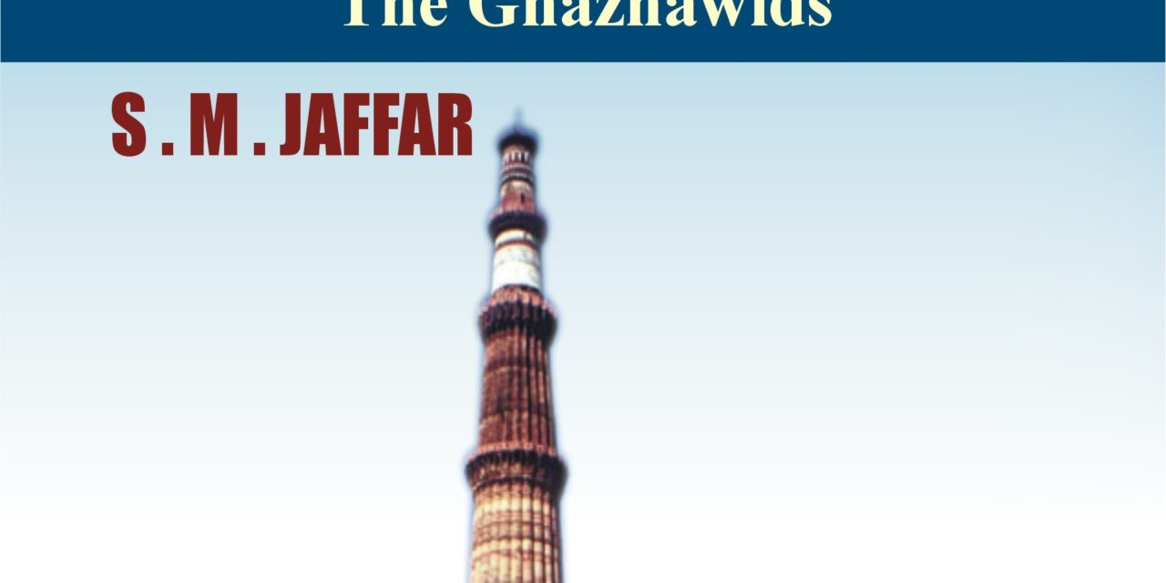 Medieval India Under Muslim Kings Volume II: The Rise and Fall of the Ghaznawids